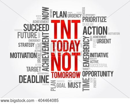 Tnt - Today Not Tomorrow Word Cloud, Business Concept Background