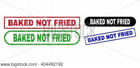 Baked Not Fried Grunge Seals. Flat Vector Grunge Seal Stamps With Baked Not Fried Slogan Inside Diff