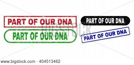 Part Of Our Dna Grunge Stamps. Flat Vector Distress Stamps With Part Of Our Dna Tag Inside Different