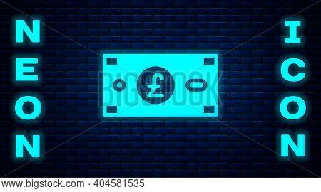 Glowing Neon Pound Sterling Money Icon Isolated On Brick Wall Background. Pound Gbp Currency Symbol.