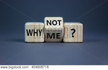 Why Not Me Symbol. Turned A Cube And Changed Words Why Me To Why Not. Beautiful Grey Background. Bus