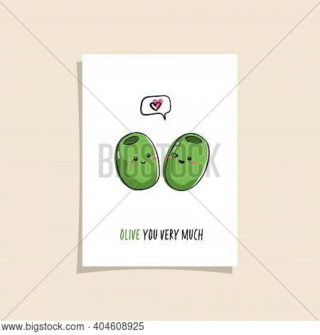 Simple Card Design With Cute Veggie And Phrase - Olive You Very Much. Kawaii Drawing With Olive