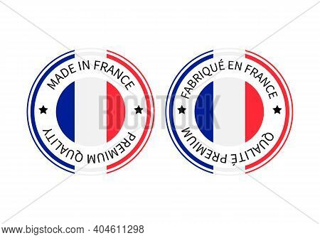 Made In France And Fabrique En France Round Labels In English And In French Languages. Quality Mark