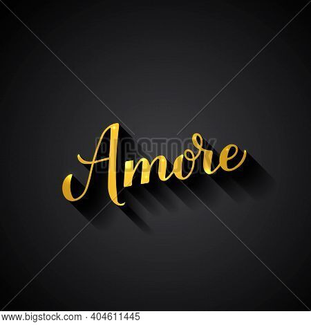 Amore Gold Calligraphy Hand Lettering On Black Background. Love Inscription In Italian. Valentines D