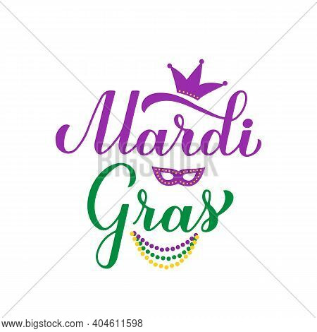 Mardi Gras Calligraphy Hand Lettering With Colorful Beads, Mask And Crown. Fat Tuesday Traditional C