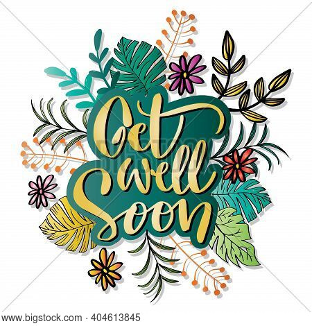 Get Well Soon Greeting Card. Hand Lettering. White Background.