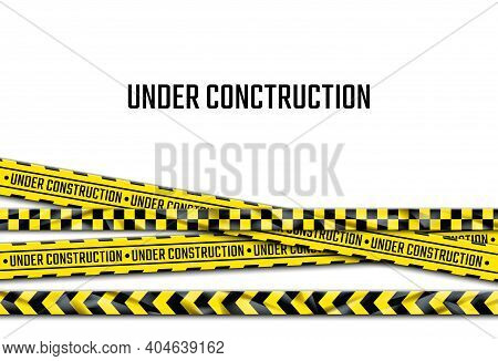 Under Construction Banner. Realistic Black And Yellow Adhesive Barricade Tape. Decorative Warning Ri