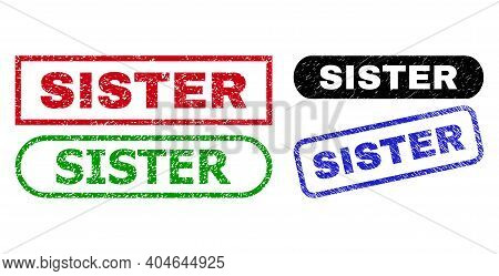 Sister Grunge Seal Stamps. Flat Vector Scratched Watermarks With Sister Caption Inside Different Rec