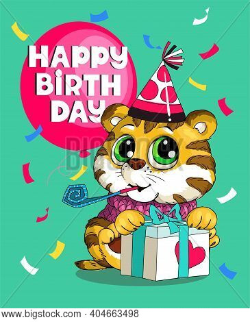 Vector Humorous Birthday Illustration. Cute Funny Tiger Cub In A Cap And A Whistle Sits With A Big G
