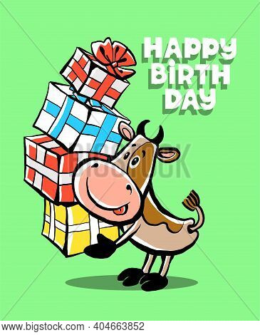Colorful Vector Illustration. Happy Birthday. Cute Funny Happy Cow Is Holding Many Boxes With Gifts.