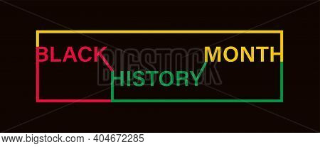 African American History Or Black History Month. Celebrated Annually In February