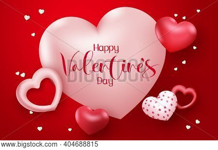 Valentine Hearts Vector Concept Design. Happy Valentine's Day Text In Heart 3d Realistic Element For