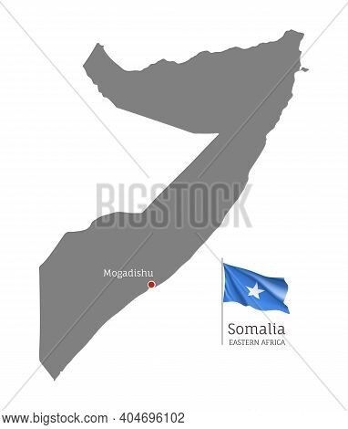 Silhouette Of Somalia Country Map. Gray Detailed Editable Map With Waving National Flag And Mogadish