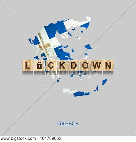 Lockdown. Greece. The Inscription On Wooden Blocks, Against The Background Of The Map Of Greece. 3d