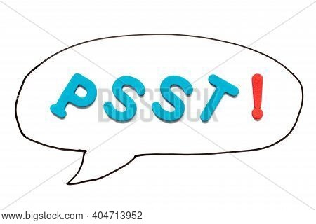 Alphabet Letter With Word Psst In Black Line Hand Drawing As Bubble Speech On White Board Background