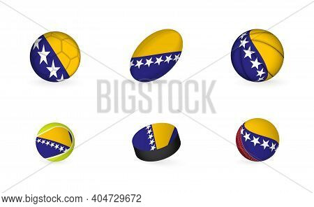 Sports Equipment With Flag Of Bosnia And Herzegovina. Sports Icon Set Of Football, Rugby, Basketball