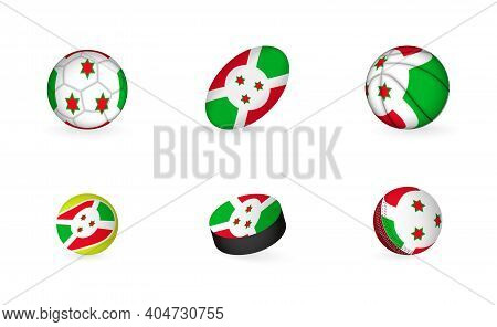 Sports Equipment With Flag Of Burundi. Sports Icon Set Of Football, Rugby, Basketball, Tennis, Hocke