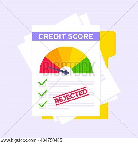 Rejected Credit Score Gauge Speedometer Indicator With Color Levels On Paper Sheets And File. Measur