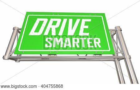 Drive Smarter Road Safety Freeway Sign Safe Transportation 3d Illustration