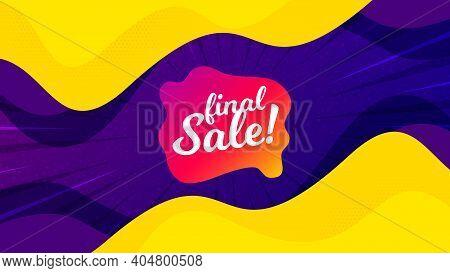 Final Sale Banner. Fluid Liquid Background With Offer Message. Discount Sticker Shape. Coupon Bubble