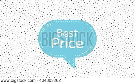 Best Price. Blue Speech Bubble On Polka Dot Pattern. Special Offer Sale Sign. Advertising Discounts
