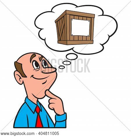 Thinking About A Shipping Crate - A Cartoon Illustration Of A Man Thinking About A Shipping Crate.