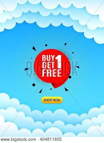 Buy 1 Get 1 Free Sticker. Cloud Sky Background With Offer Message. Discount Banner Tag. Coupon Icon.