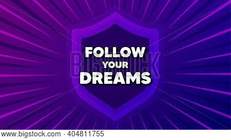 Follow Your Dreams Motivation Quote. Protect Shield Background. Motivational Slogan. Inspiration Mes
