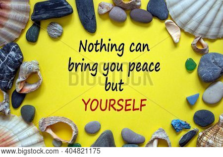 The Development Of The Imagination. Words 'nothing Can Bring You Peace But Yourself' On A Beautiful