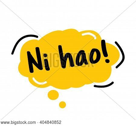 Hello, In Chinese, Ni Hao. Speech Bubble. Hand Drawn Doodle Speech Bubbles.