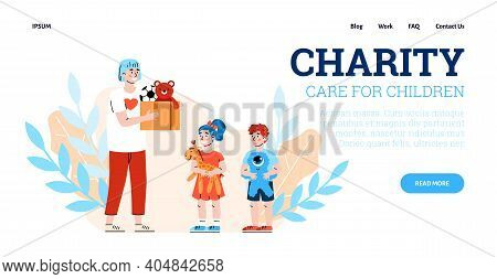 Charity And Donation For Children. Vector Landing Page Template With Volunteer Giving Box With Toys