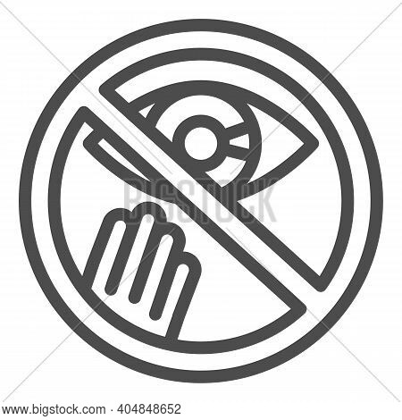 Prohibition Of Touching The Eyes Line Icon, Corona Downturn Concept, Covid-19 Prevention Sign On Whi