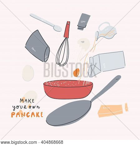 Pancakes Making Process. Ingredients And Cookware. Handwritten Quote Make Your Own Pancake