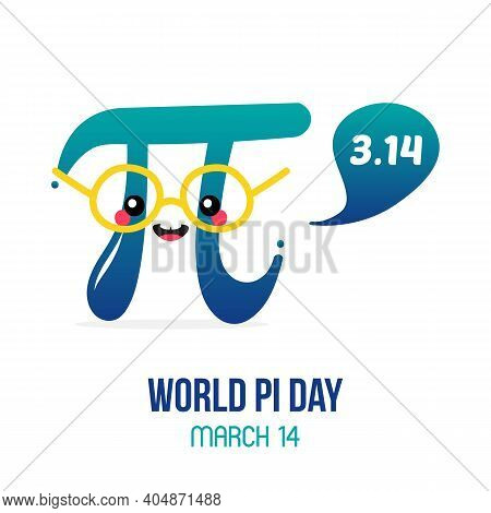 World Pi Day Vector Card, Illustration With Cute Cartoon Style Pi Letter Character With Speech Bubbl