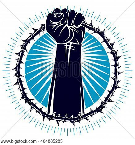 Slavery Theme Illustration With Strong Hand Clenched Fist Fighting For Freedom Against Blackthorn Th