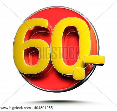 Number 60 Price Tag Isolated On White Background 3D Illustration With Clipping Path.