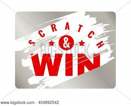 Scratch Cards. Lottery Square Ticket With Silver Metallic Effect And Red Text, Win Card, Lucky Game,
