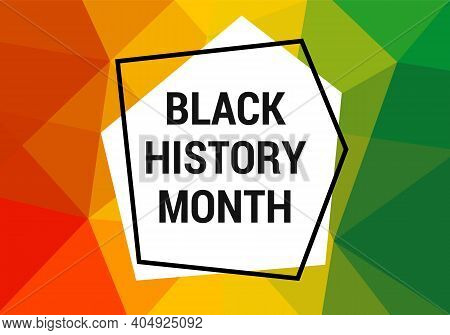 Black History Month Celebration Vector Banner. Art With Low Poly Abctract Modern African Colors. Afr