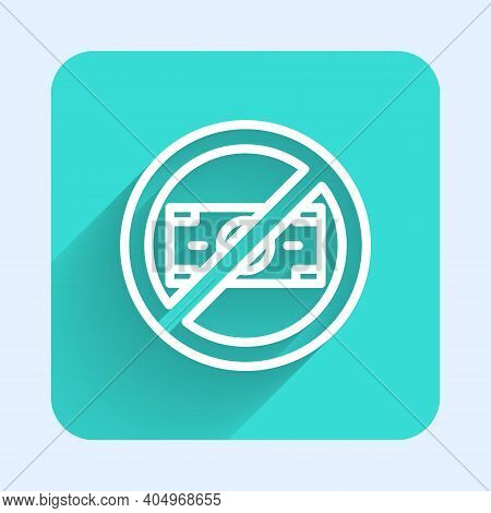 White Line No Money Icon Isolated With Long Shadow. Prohibition Of Money. Green Square Button. Vecto