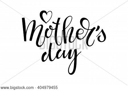 Mothers Day Text Template. Holiday Lettering Ink Illustration. Modern Brush Calligraphy. Vector Illu
