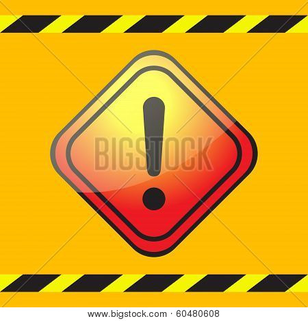 Warning exclamation mark on a square plate on a yellow background with warning tapes. poster