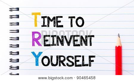 Time To Reinvent Yourself Text Written On Notebook Page
