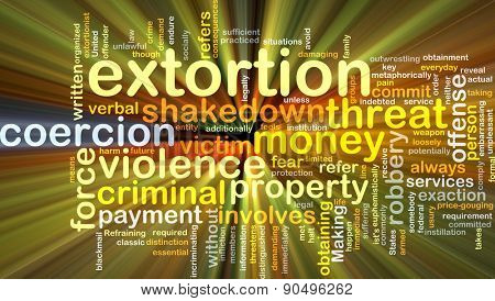 Background concept wordcloud illustration of extortion glowing light