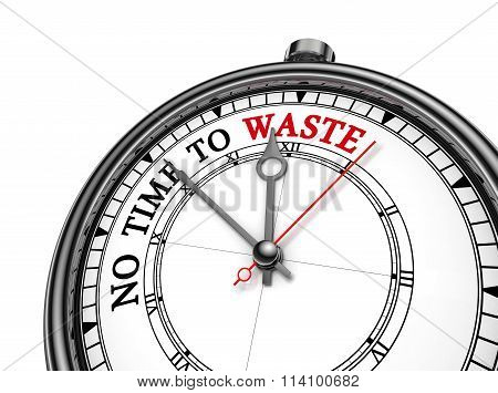 No Time To Waste Red Word On Concept Clock