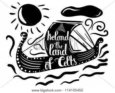 Typographical Poster On A Black Silhouette Of A Ship With Quote Ireland The Land Of Celts Isolated O