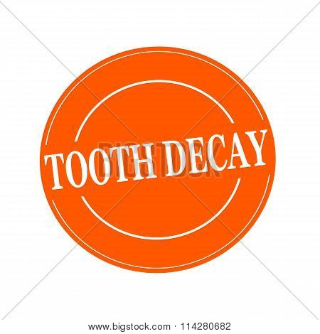TOOTH DECAY white stamp text on circle on orage background poster