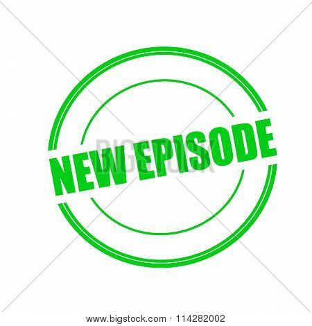 New Episode Green Stamp Text On Circle On White Background