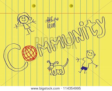 The word Community on a yellow legal pad with one letter as a stylized globe of the Earth, surrounded by childlike drawings of a boy,girl,cat and dog poster