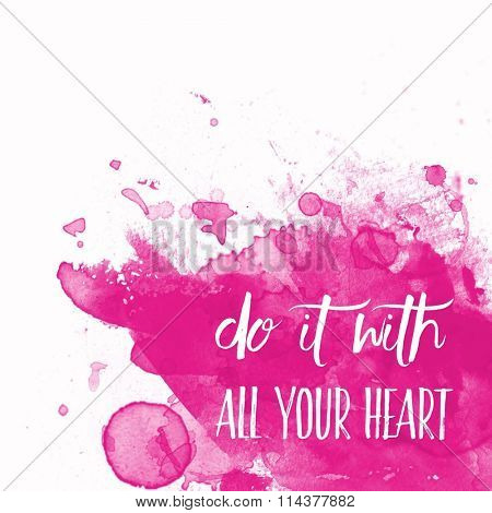 Inspirational Typographic Quote - Do it with all your heart