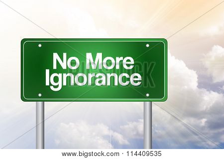 No More Ignorance Green Road Sign, Business Concept..